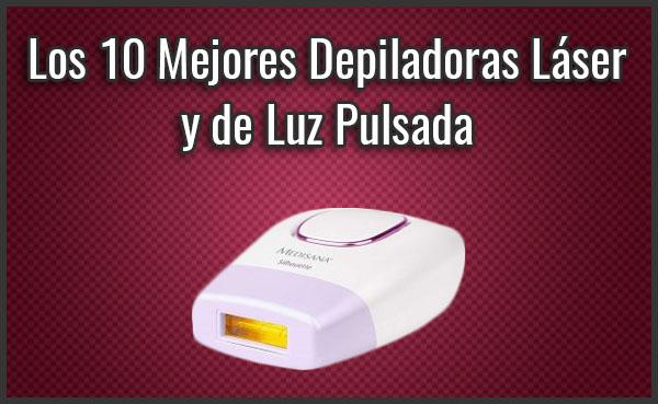 La Mejor Depiladora Láser y de Luz Pulsada (IPL) del 2019 - ¿Qué comprar? Comparativa, Opiniones