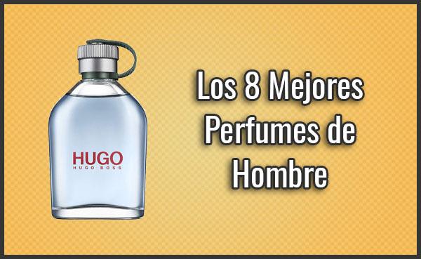 Los 8 Mejores Perfumes de Hombre (y más vendidos) - Opiniones (Enero ... abbe801b94c5