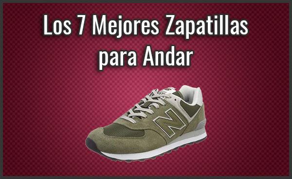 nuevo estilo 37517 eddc6 Los 7 Mejores Zapatillas para Andar (Caminar) para Mujer y ...