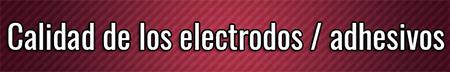 Calidad de los electrodos adhesivos