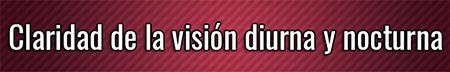 Claridad de la visión diurna y nocturna