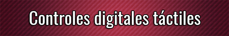 Controles digitales táctiles
