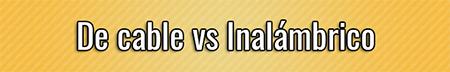De cable vs Inalámbrico