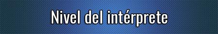 Nivel del intérprete