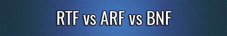 RTF vs ARF vs BNF