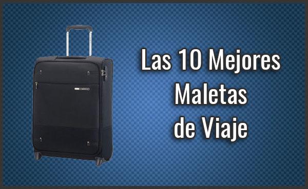b666f813b Las 10 Mejores Maletas de Viaje / Cabina - Comparativa (Jun. 2019)