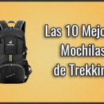 La Mejor Mochila de Trekking / Senderismo / Viaje  del 2019 - ¿Qué comprar? Comparativa, Baratas y Buenas