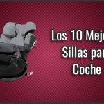 La Mejor Silla para Coche para Bebe de 2018 - ¿Qué Comprar? Comparativa, Grupo 1 2 3, además Buenas y Baratas