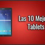 La Mejor Tablet del Mercado del 2019 - ¿Qué comprar? Comparativa, Top Calidad Precio, Baratas y Buenas