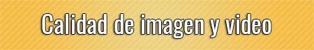 calidad-de-imagen-y-video
