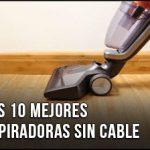 La Mejor Aspiradora sin Cable (Inalámbrica) – ¿Qué comprar? También Potentes, Buenas y Baratas, Comparativa, Opiniones (Marzo 2019)