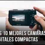 La Mejor Cámara Digital Compacta del 2019 - ¿Qué comprar? Comparativa, Opiniones