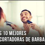 La Mejor Recortadora de Barba / Cortabarbas – ¿Qué comprar? También Buenas y Baratas, Comparativa(Abril 2020)