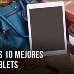 La Mejor Tablet del Mercado del 2020 - ¿Qué comprar? Comparativa, Top Calidad Precio, Baratas y Buenas