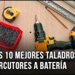 El Mejor Taladro Percutor a Batería del 2021 - ¿Qué comprar? Comparativa, Buenos, Baratos y Profesionales