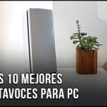 Los Mejores Altavocess para PC (Ordenador) del 2020 - ¿Qué comprar? Comparativa, Baratos y Buenos