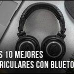 Los Mejor Auriculares con Bluetooth – ¿Qué comprar? Cascos Inalámbricos, Buenos y Baratos, también para TV (Marzo 2019)
